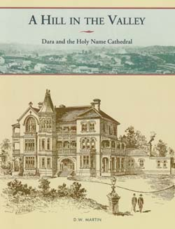 """""""A Hill in the Valley - Dara and the Holy Name Cathedral"""" by D W Martin"""